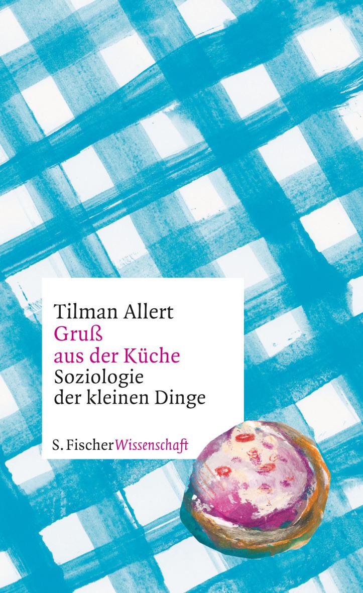 """Autoren-Diskurs-Dîner: Tilman Allert """"Gruß aus der Küche"""""""